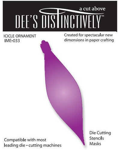 Dee`s Distinctively - Die - Icicle Ornament
